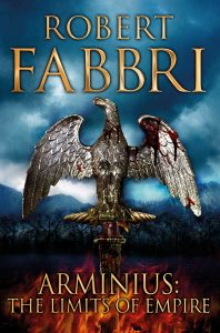 Arminius: The Limits of the Empire by Robert Fabbri
